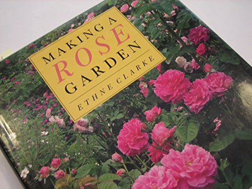 9780802114419: Making a Rose Garden