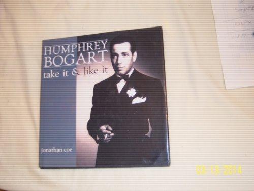 9780802114457: Humphrey Bogart: Take It and Like It