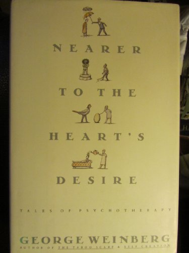 Nearer to the Heart's Desire: Tales of Psychotherapy