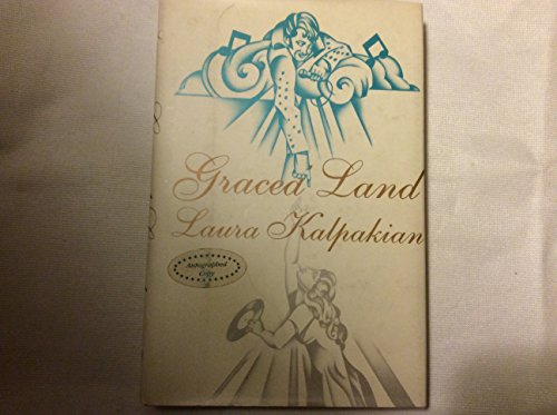Graced Land: Kalpakian, Laura