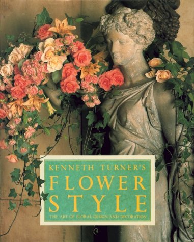 9780802114792: Kenneth Turner's Flower Style: The Art of Floral Design and Decoration