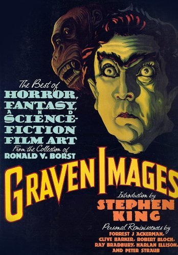 Graven Images: The Best of Horror, Fantasy, and Science-Fiction Film Art from the Collection of ...