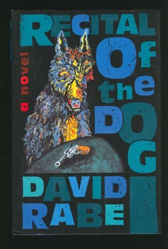 Recital of the Dog: Rabe, David