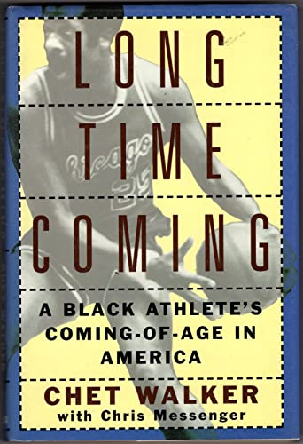 Long Time Coming: A Black Athlete's Coming-of-Age in America: Walker, Chet