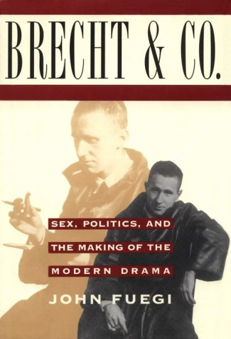 9780802115294: Brecht and Company: Sex, Politics, and the Making of the Modern Drama