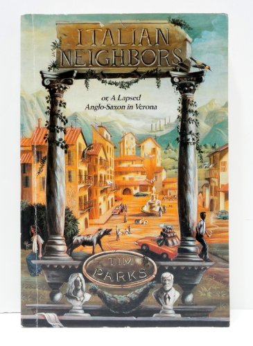 9780802115317: Italian Neighbours, or, a Lapsed Anglo-Saxon in Verona