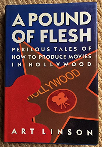 9780802115430: A Pound of Flesh: Perilous Tales of How to Produce Movies in Hollywood