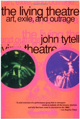 9780802115584: The Living Theatre: Art, Exile, and Outrage