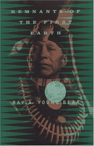 Remnants of the First Earth: Ray A. Young Bear
