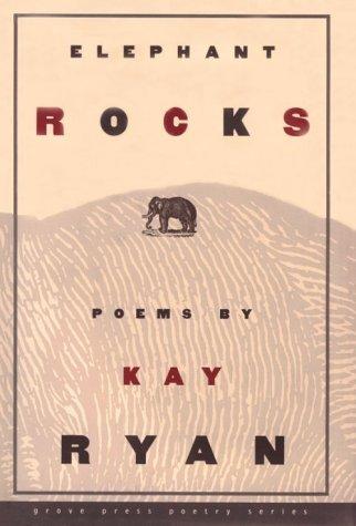 Elephant Rocks: Poems (Grove Press Poetry Series): Ryan, Kay