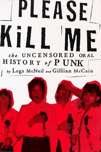 9780802115881: Please Kill Me: The Uncensored Oral History of Punk