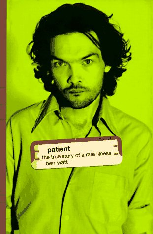 9780802116123: Patient: The True Story of a Rare Illness