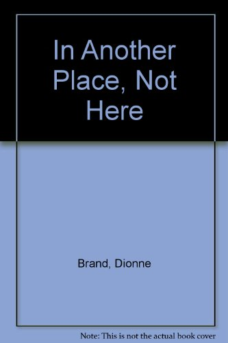 9780802116154: In Another Place, Not Here