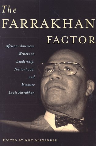 Farrakhan Factor, The: African-American Writers on Leadership, Nationhood, and Minister Louis Far...