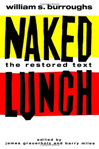 Naked Lunch: The Restored Text (Signed First Edition): William S. Burroughs (author); James ...