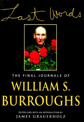 9780802116574: Last Words: The Final Journals of William S. Burroughs