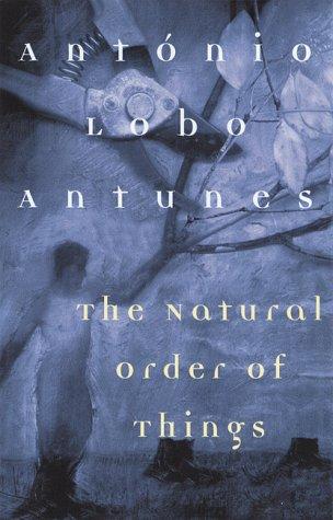 The Natural Order of Things: Zenith, Richard, Antunes, Antonio Lobo