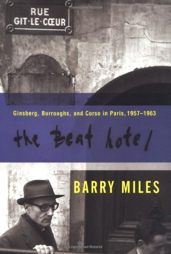 9780802116680: The Beat Hotel: Ginsberg, Burroughs, and Corso in Paris, 1958-1963