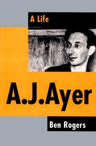 9780802116734: A. J. Ayer: A Life