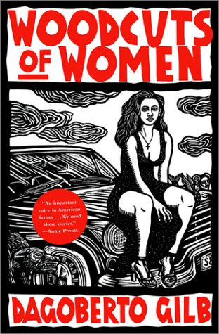Woodcuts of Women: Gilb, Dagoberto