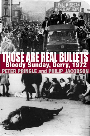 9780802116802: Those Are Real Bullets: Bloody Sunday, Derry, 1972
