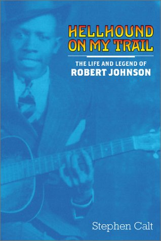 9780802116932: Hellhound on My Trail: The Life and Legend of Robert Johnson