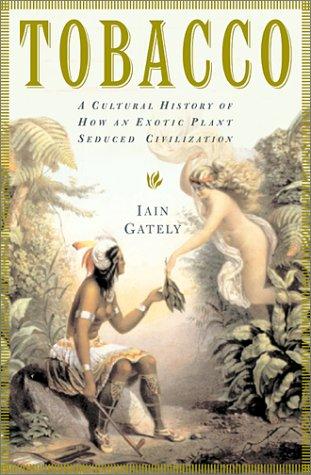 9780802117052: Tobacco: A Cultural History of How an Exotic Plant Seduced Civilization