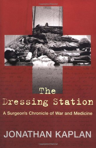 9780802117076: The Dressing Station: A Surgeon's Chronicle of War and Medicine