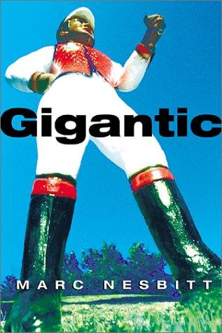 9780802117090: Gigantic