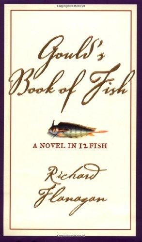 Gould's Book of Fish, A Novel in 12 Fish: Flanagan,Richard