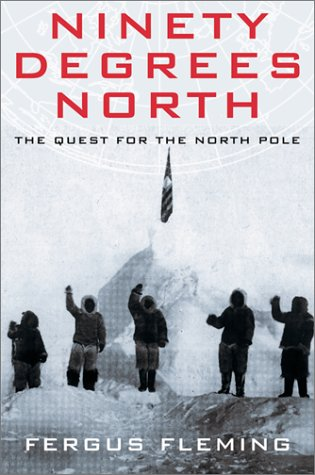 9780802117250: Ninety Degrees North: The Quest for the North Pole