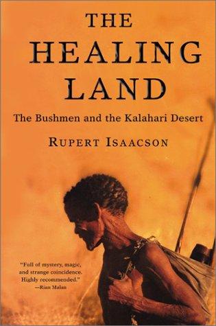 9780802117397: The Healing Land: The Bushmen and the Kalahari Desert