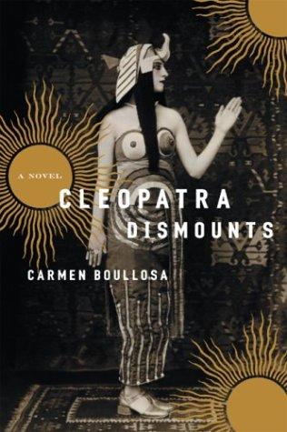 Cleopatra Dismounts: Boullosa, Carmen; Geoff Hargreaves, Translator