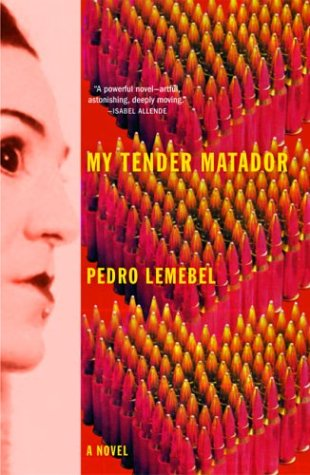 9780802117687: My Tender Matador: A Novel