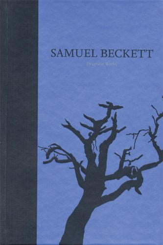 The Dramatic Works of Samuel Beckett: Volume III of The Grove Centenary Editions (Works of Samuel ...