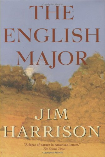 The English Major: A Novel: Jim Harrison