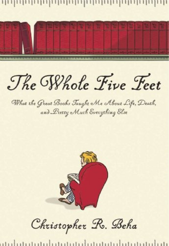 9780802118844: The Whole Five Feet: What the Great Books Taught Me about Life, Death, and Pretty Much Everything Else