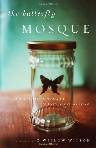 The Butterfly Mosque (Signed First Edition): G. Willow Wilson
