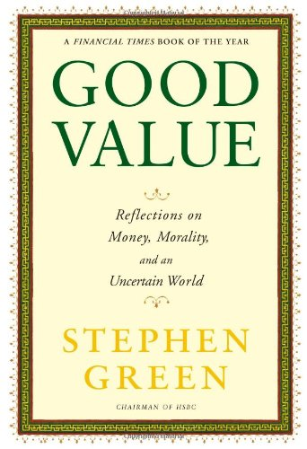 Good Value: Reflections on Money, Morality and an Uncertain World (9780802119179) by Stephen Green