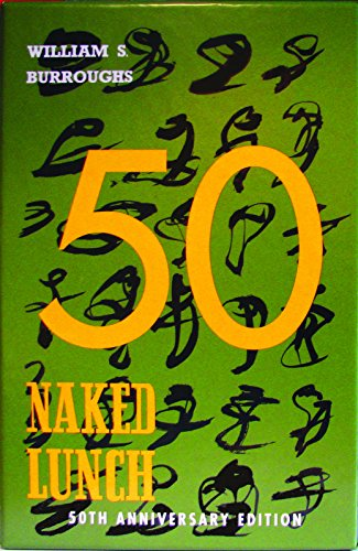 9780802119261: Naked Lunch, 50th Anniversary Edition