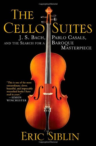 9780802119292: The Cello Suites: J. S. Bach, Pablo Casals, and the Search for a Baroque Masterpiece