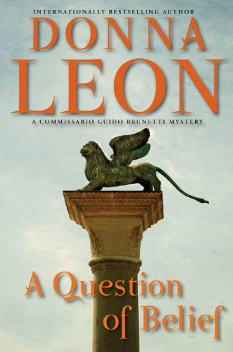 9780802119421: A Question of Belief: A Commissario Guido Brunetti Mystery