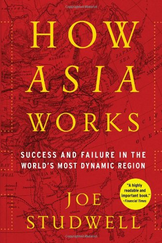 9780802119599: How Asia Works: Success and Failure in the World's Most Dynamic Region