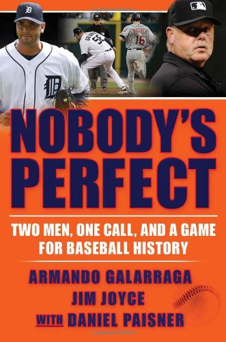 9780802119889: Nobody's Perfect: Two Men, One Call, and a Game for Baseball History