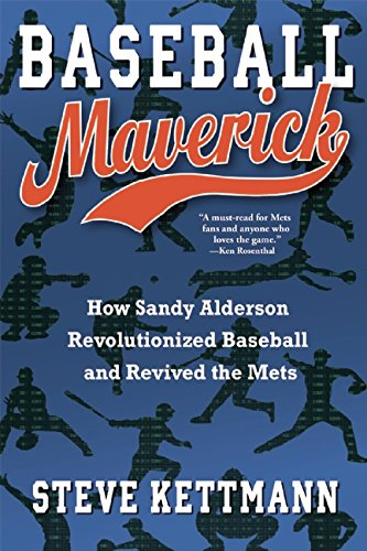 9780802119988: Baseball Maverick: How Sandy Alderson Revolutionized Baseball and Revived the Mets