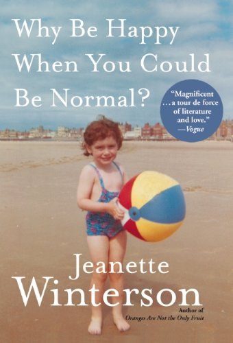 9780802120106: Why Be Happy When You Could Be Normal?