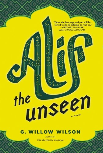 Alif the Unseen; A Novel: G. Willow Wilson