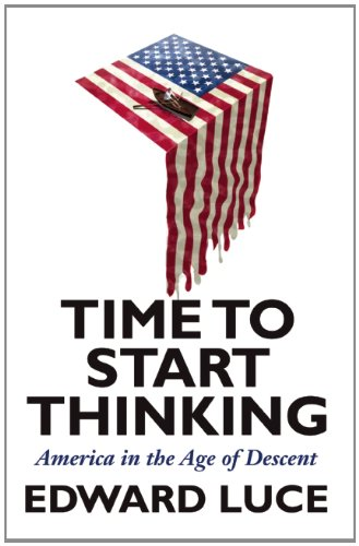 9780802120212: Time to Start Thinking: America in the Age of Descent