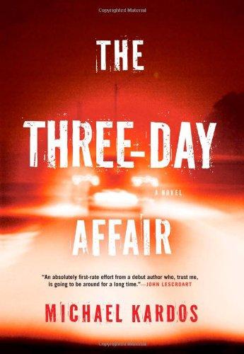 The Three-Day Affair: Kardos, Michael