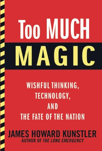 9780802120304: Too Much Magic: Wishful Thinking, Technology, and the Fate of the Nation